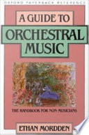 A Guide to Orchestral Music   The Handbook for Non Musicians