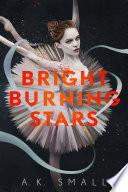 Bright Burning Stars Book PDF
