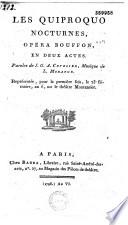 Les Quiproquo nocturnes. Opéra bouffon en deux actes. Paroles de J.-G.-A. Cuvelier, musique de L. Morange. Représentée pour la première fois le 23 frimaire an 6, sur le théâtre Montansier
