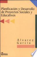 Planificaci¢n y desarrollo de proyectos sociales y educativos