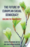 The Future of European Social Democracy