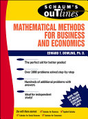 Schaum s Outline of Theory and Problems of Mathematical Methods for Business and Economics