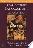 Oxford Handbook Of Deaf Studies Language And Education