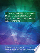 Technology Applications In School Psychology Consultation Supervision And Training