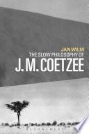 The Slow Philosophy Of J M Coetzee