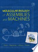 Molecular Biology of Assemblies and Machines