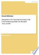 """Integration des Sportsponsoring in die Unternehmenspolitik am Beispiel """"max.mobil."""""""