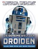 Star Wars - die geheime Welt der Droiden