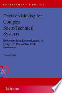 Decision Making For Complex Socio Technical Systems