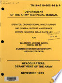 Operator, Organizational, Direct Support and General Support Maintenance Manual Including Repair Parts List for Balancer, Vehicle Wheel, Model 200-59 (Hunter Engineering Company) (4910-00-279-0629).