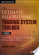 The Ultimate Algorithmic Trading System Toolbox + Website: Using Today's Technology To Help You Become A Better Trader