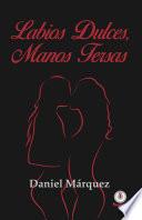 Labios Dulces Manos Tersas Spanish Edition