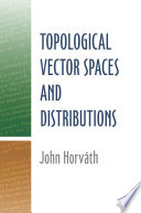 Topological Vector Spaces and Distributions