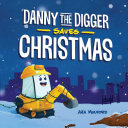 Danny the Digger Saves Christmas Book