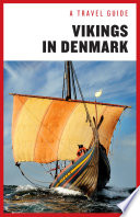 A Travel Guide: Vikings in Denmark