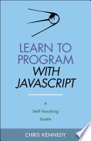 Learn To Program With Javascript A Self Teaching Guide