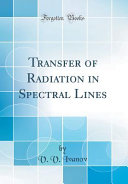Transfer Of Radiation In Spectral Lines Classic Reprint