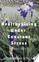 Healthy Living Under Constant Stress