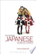 Fashioning Japanese Subcultures