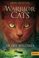 Warrior Cats Staffel 1 01  In die Wildnis
