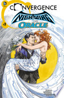 Convergence: Nightwing/Oracle (2015-) #2 : dick grayson and barbara gordon tries to survive...