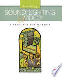 Sound  Lighting and Video  A Resource for Worship