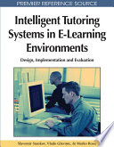 Intelligent Tutoring Systems in E Learning Environments  Design  Implementation and Evaluation