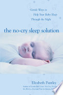 The No Cry Sleep Solution  Gentle Ways to Help Your Baby Sleep Through the Night