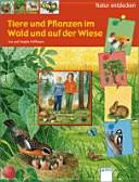 Tiere und Pflanzen im Wald und auf der Wiese