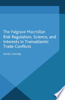 Risk Regulation  Science  and Interests in Transatlantic Trade Conflicts