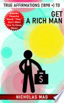 True Affirmations 1898 To Get A Rich Man
