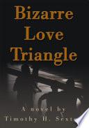 Bizarre Love Triangle