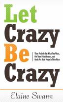 Let Crazy Be Crazy book