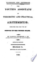 The Youth's Assistant In Theoretic And Practical Arithmetic, : Designed For The Use Of Schools In The United States : ...