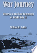War Journey  Witness to the Last Campaign of World War II