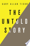 The Untold Story Can Find Out Read The Untold Story Garys