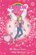 Rainbow Magic: Ivy The Worry Fairy : 1 bestselling series for girls. ivy the...