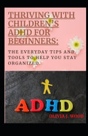 Thriving With Children S Adhd For Beginners