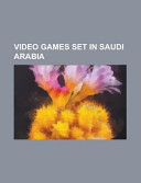 Video Games Set in Saudi Arabia