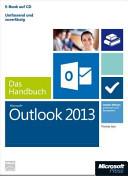 Microsoft Outlook 2013 - das Handbuch : [E-Book auf CD ; umfassend und zuverlässig]