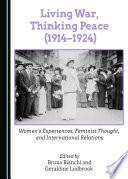 Living War  Thinking Peace  1914 1924