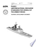 Phase I uniform national discharge standards for vessels of the armed forces  technical development document