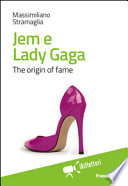 Jem   Lady Gaga  The origin of fame