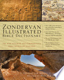 Zondervan Illustrated Bible Dictionary : for anyone interested in learning more about...
