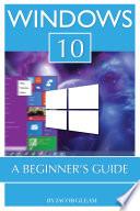 Windows 10 A Beginner S Guide