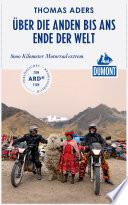 DuMont Reiseabenteuer   ber die Anden bis ans Ende der Welt