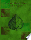 Learn to Harvest Your Family History Book PDF