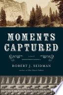 Moments Captured  A Novel