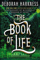 The Book of Life  A Novel  All Souls Trilogy