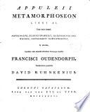 Apuleii Metamorphoseon libri 11  cum notis     inprimis cum animadversionibus hucusque ineditis F  Oudendorpii